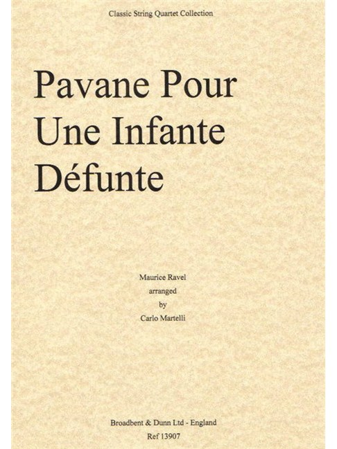 Maurice Ravel: Pavane Pour Une Infante Defunte - String Quartet (Parts) Books | String Quartet