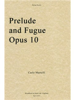 Carlo Martelli: Prelude And Fugue For String Sextet Op. 10 (Score/Parts) Books | String Ensemble (Sextet)