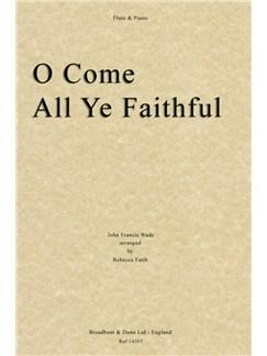 John Francis Wade: O Come All Ye Faithful (Flute/Piano) Books | Flute, Piano Accompaniment