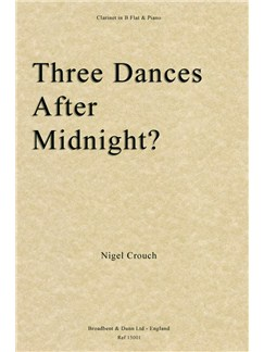 Nigel Crouch: Three Dances After Midnight? Books | Clarinet, Piano Accompaniment