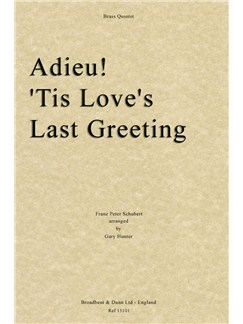 Franz Peter Schubert: Adieu! 'Tis Love's Last Greeting Books | Brass Quintet