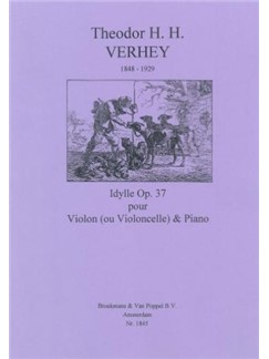 Theodor H.H. Verhey: Idylle Op.37 Books | Violin, Cello, Piano Accompaniment
