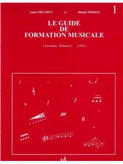 Alain Truchot: Le Guide De Formation Musicale - Volume 1 (Débutant) Books |