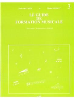 Alain Truchot: Le Guide De Formation Musicale - Volume 3 (Préparatoire) Books  