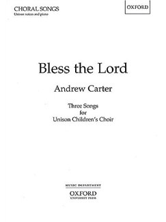 Andrew Carter: Bless The Lord Books | Unison Voice, Piano Accompaniment