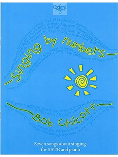 Bob Chilcott: Singing By Numbers Books | SATB, Piano Accompaniment