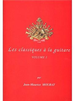 Jean-Maurice Mourat: Les Classiques A La Guitare - Volume 1 Books | Guitar