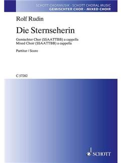Rolf Rudin: Die Sternseherin Op. 79 - Nach Einem Gedicht Von Matthias Claudius Books | Choral, SATB