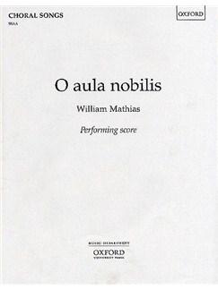 William Mathias: O Aula Nobilis Books | 2-Part Choir, Piano Duet, Trumpet (Trio), Timpani, Percussion