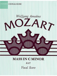 W.A. Mozart: Mass In C Minor K.427 (Vocal Score) Books | SATB, Piano Accompaniment