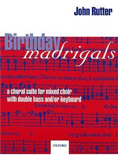 John Rutter: Birthday Madrigals Books | SATB (Accompaniment), Piano Accompaniment (Accompaniment), Double Bass (Accompaniment)