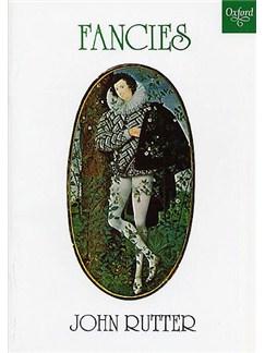 John Rutter: Fancies Books | SATB, Piano or Small Orchestra Accompaniment