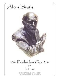 Alan Bush: 24 Preludes Op.84 Books | Piano