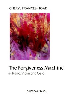 Cheryl Frances-Hoad: The Forgiveness Machine Buch | Violine, Cello, Klavier-Kammermusik