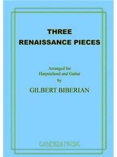 Gilbert Biberian: Three Renaissance Pieces Books | Classical Guitar, Harpsichord
