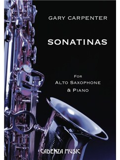 Gary Carpenter: Sonatinas Books | Alto Saxophone, Piano Accompaniment