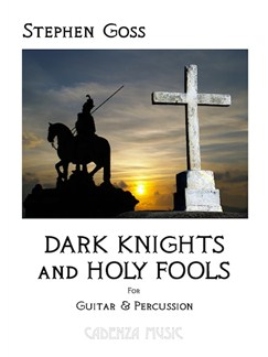 Stephen Goss: Dark Knights And Holy Fools Books | Classical Guitar, Percussion