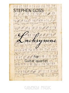 Stephen Goss: Lachrymae Books | Classical Guitar (Quartet)