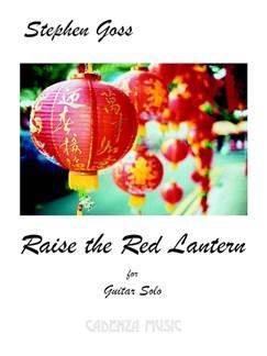 Stephen Goss: Raise The Red Lantern Books   Classical Guitar