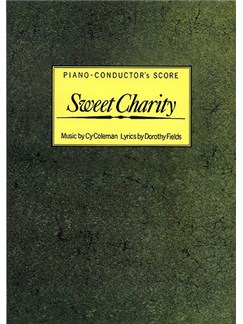 Cy Coleman: Sweet Charity (Piano-Conductor's Score) Books | Voice, Piano Accompaniment