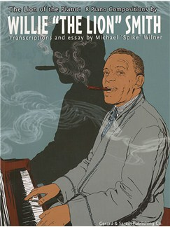 "The Lion of the Piano: 8 Compositions By Willie ""The Lion"" Smith Books 