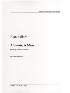 Alan Bullard/Edmund Blunden: A Swan, A Man Books | Baritone Voice, Piano Accompaniment
