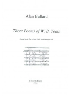 Alan Bullard: Three Poems of W. B. Yeats (Choral (mixed Voices)) Books | Choral