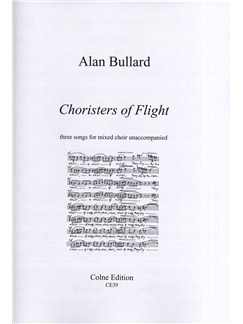 Alan Bullard: Choristers Of Flight (SATB) Books | SATB