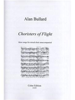 Alan Bullard: Choristers Of Flight (SATB) Books | SATB