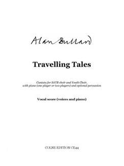 Alan Bullard: Travelling Tales Books   SATB, Piano Accompaniment