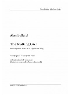 Alan Bullard: The Nutting Girl Books | Voice, Piano Accompaniment
