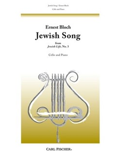 Ernest Bloch: Jewish Song (Jewish Life No.3) Books | Cello, Piano Accompaniment