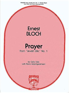 Ernest Bloch: Prayer (From Jewish Life No.1) Books | Cello, Piano Accompaniment
