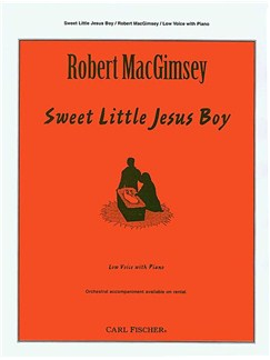 Robert MacGimsey: Sweet Little Jesus Boy - Low Voice And Piano Books | Low Voice, Piano Accompaniment