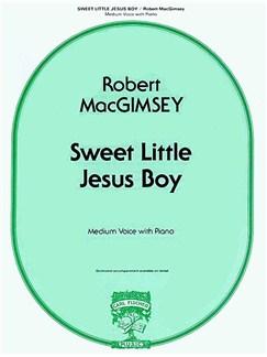 Robert MacGimsey: Sweet Little Jesus Boy - Medium Voice And Piano Books | Medium Voice, Piano Accompaniment