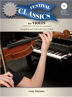 Ed. Larry Clark: Festival Classics - Violin (Book/CD) Books and CDs | Violin, Piano Accompaniment
