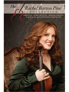 The Rachel Barton Pine Collection: Original Compositions, Arrangements, Cadenzas And Editions Books | Violin