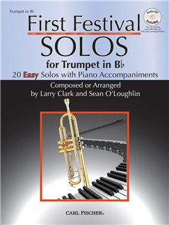 Larry Clark/Sean O'Loughlin: First Festival Solos - Trumpet In B Flat Books and CDs | Trumpet, Piano Accompaniment