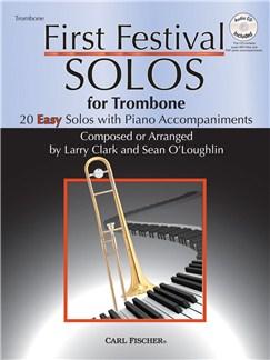 Larry Clark/Sean O'Loughlin: First Festival Solos - Trombone Books and CDs | Trombone, Piano Accompaniment