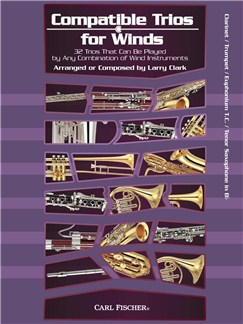 Larry Clark: Compatible Trios For Winds - Clarinet / Trumpet / Euphonium T.C. / Tenor Saxophone Books | Clarinet, Trumpet, Euphonium, Tenor Saxophone