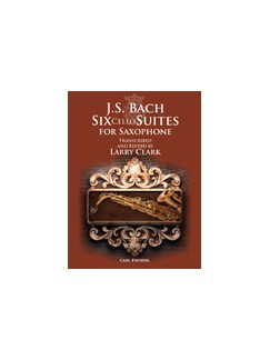 J.S. Bach: Six Cello Suites For Saxophone (Arr. Larry Clark) Books | Saxophone