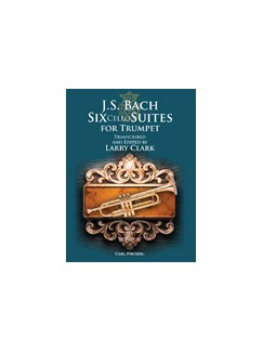 J.S. Bach: Six Cello Suites For Trumpet (Arr. Larry Clark) Books | Trumpet