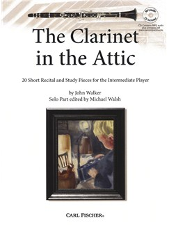 John Walker: The Clarinet In The Attic (Book/CD) Books and CDs | Clarinet