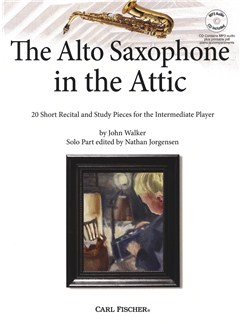 John Walker: The Alto Saxophone In The Attic (Book/CD) Books and CDs | Alto Saxophone