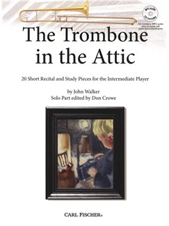 John Walker: The Trombone In The Attic (Book/CD) Books and CDs | Trombone