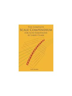 Larry Clark: The Complete Scale Compendium - Alto Saxophone Books | Alto Saxophone
