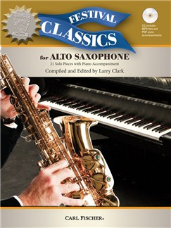 Ed. Larry Clark: Festival Classics - Alto Saxophone (Book/CD) Books and CDs | Alto Saxophone, Piano Accompaniment