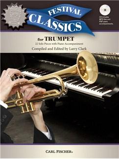 Ed. Larry Clark: Festival Classics - Trumpet (Book/CD) Books and CDs | Trumpet, Piano Accompaniment