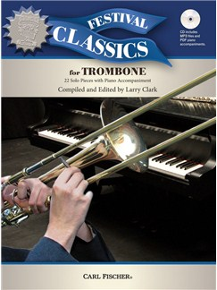 Ed. Larry Clark: Festival Classics - Trombone (Book/CD) Books and CDs | Trombone, Piano Accompaniment