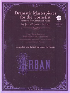 Jean-Baptiste Arban: Dramatic Masterpieces For The Cornetist Books and CDs | Cornet, Piano Accompaniment